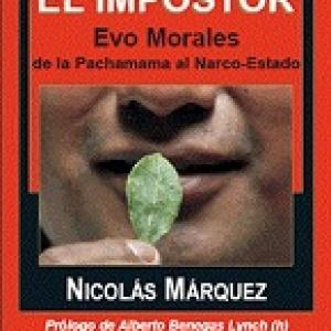 El impostor Evo Morales: De la Pachamama al narco-estado